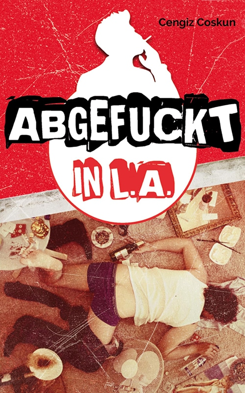 Abgefuckt in L.A. Cover - Cengiz Coskun